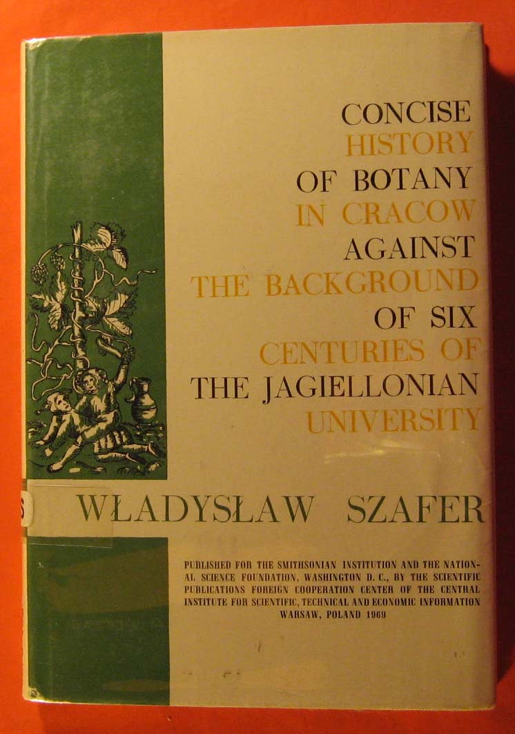Image for Concise History of Botony in Cracow Against the Background of Six Centuries of the Jagiellonian University