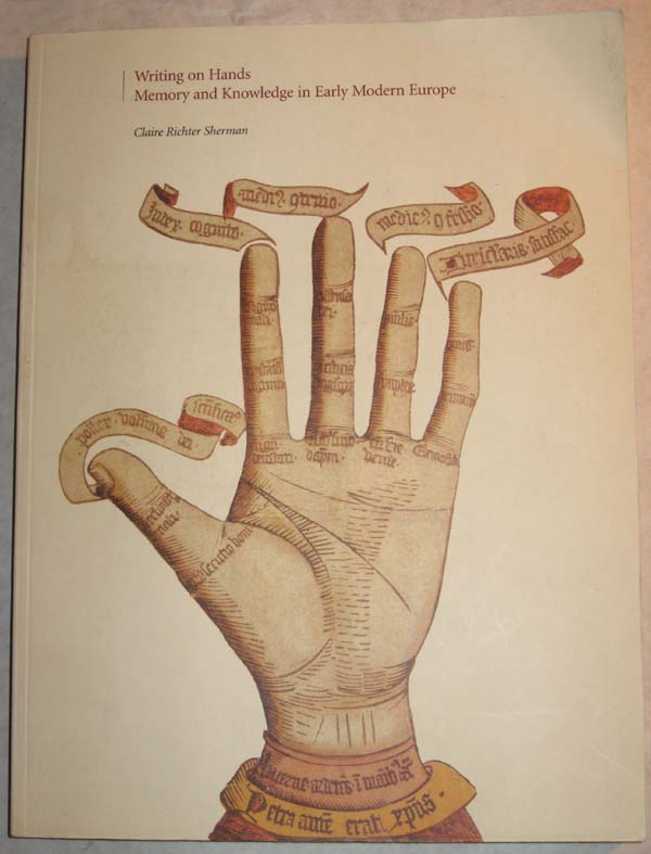 Image for Writing on Hands: Memory and Knowledge in Early Modern Europe
