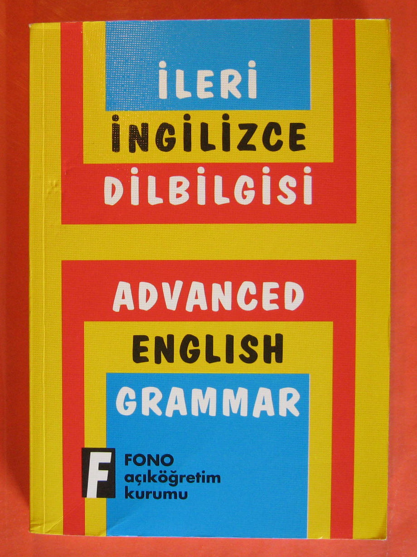 Ileri Inglizce Dilbilgisi/Advanced English Grammar for Turkish Speakers, Bayram, Ali