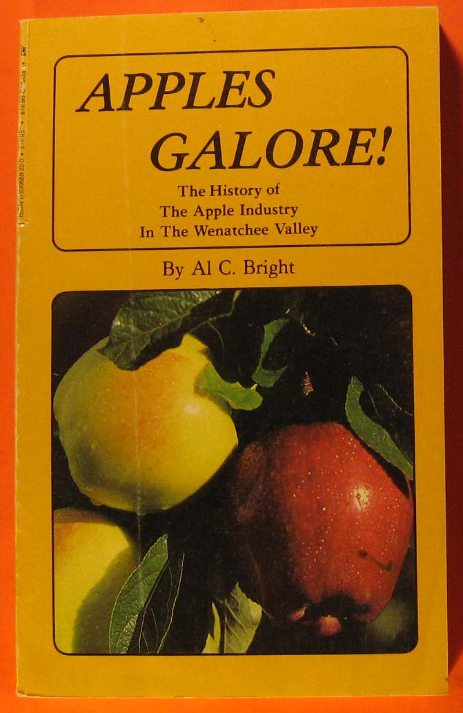 Image for Apples Galore!  The History of the Apple Industry in the Wenatchee Valley