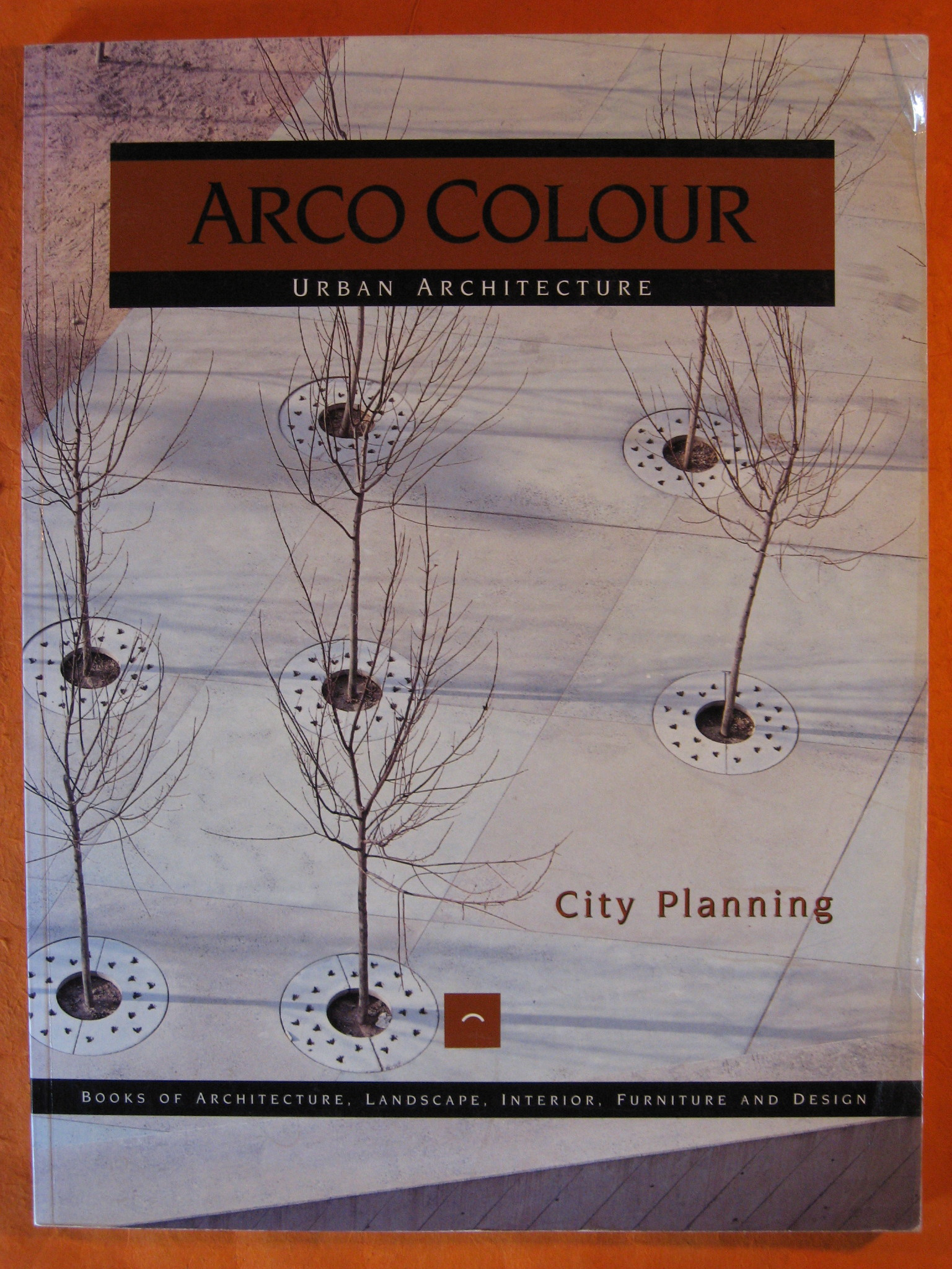 City Planning :  Arco Colour  Urban Architecture (Arco Colour Collection), Asensio Cerver, Francisco