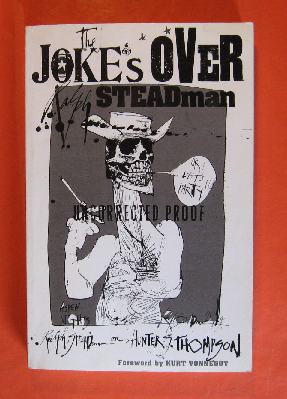 The Joke's Over : Bruised Memories: Gonzo, Hunter S. Thompson, and Me, Steadman, Ralph
