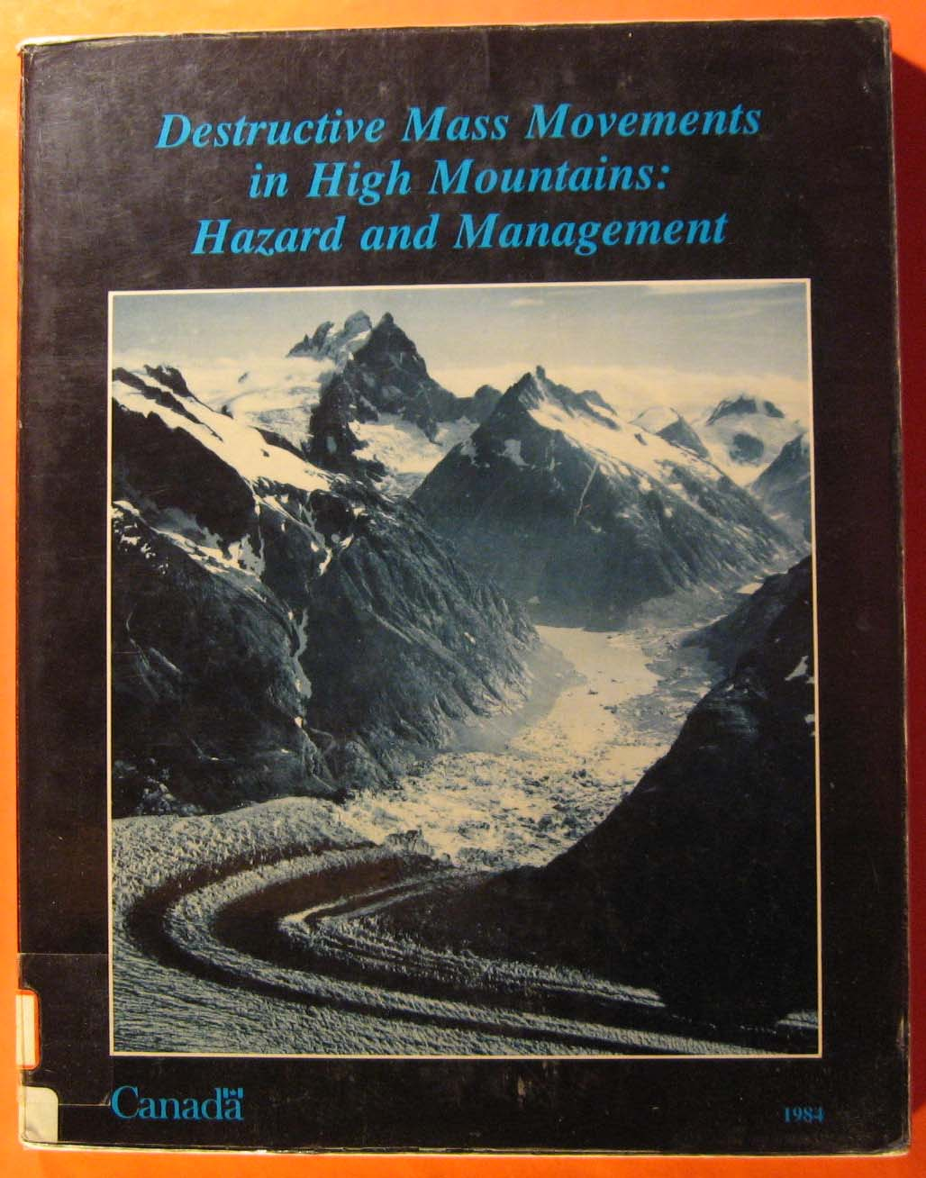 Image for Destructive Mass Movements in High Mountains: Hazard and Management
