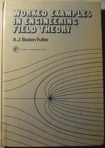 Worked Examples in Engineering Field Theory, Fuller, A.J. Baden