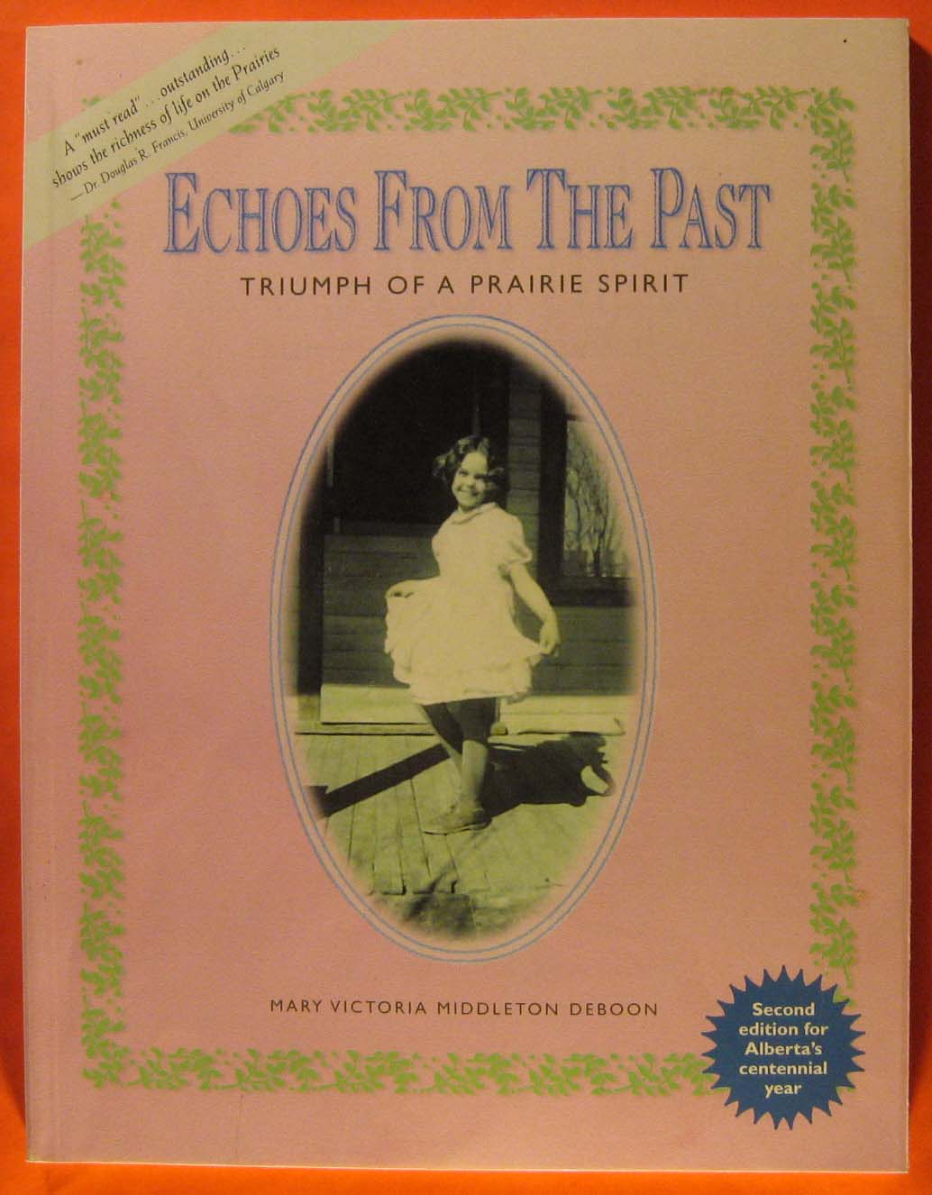 Image for Echoes from the Past : Triumph of a Prairie Spirit