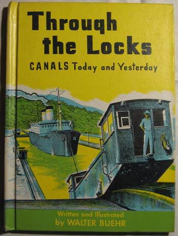 Through the Locks:  Canals Today and Yesterday, Buehr, Walter