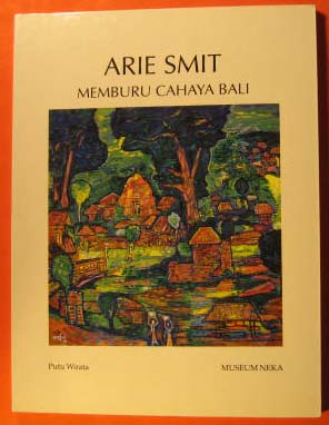 Image for Arie Smit Memburu Cahaya Bali: Arie Smit Pursuing the Brilliance of Bali