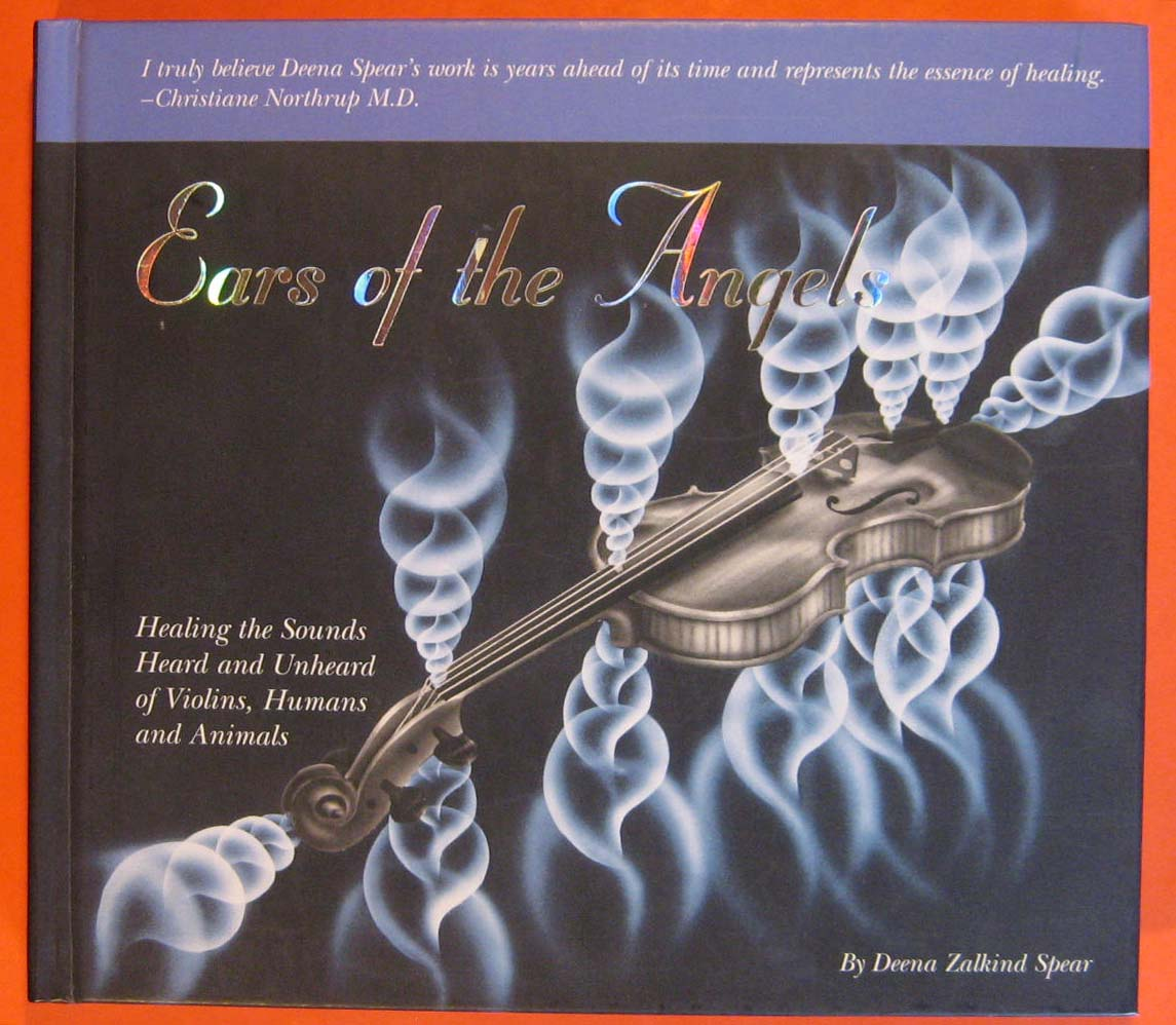 Image for Ears of the Angels: Healing the Sounds, Heard and Unheard, of Violins, Humans, and Animals