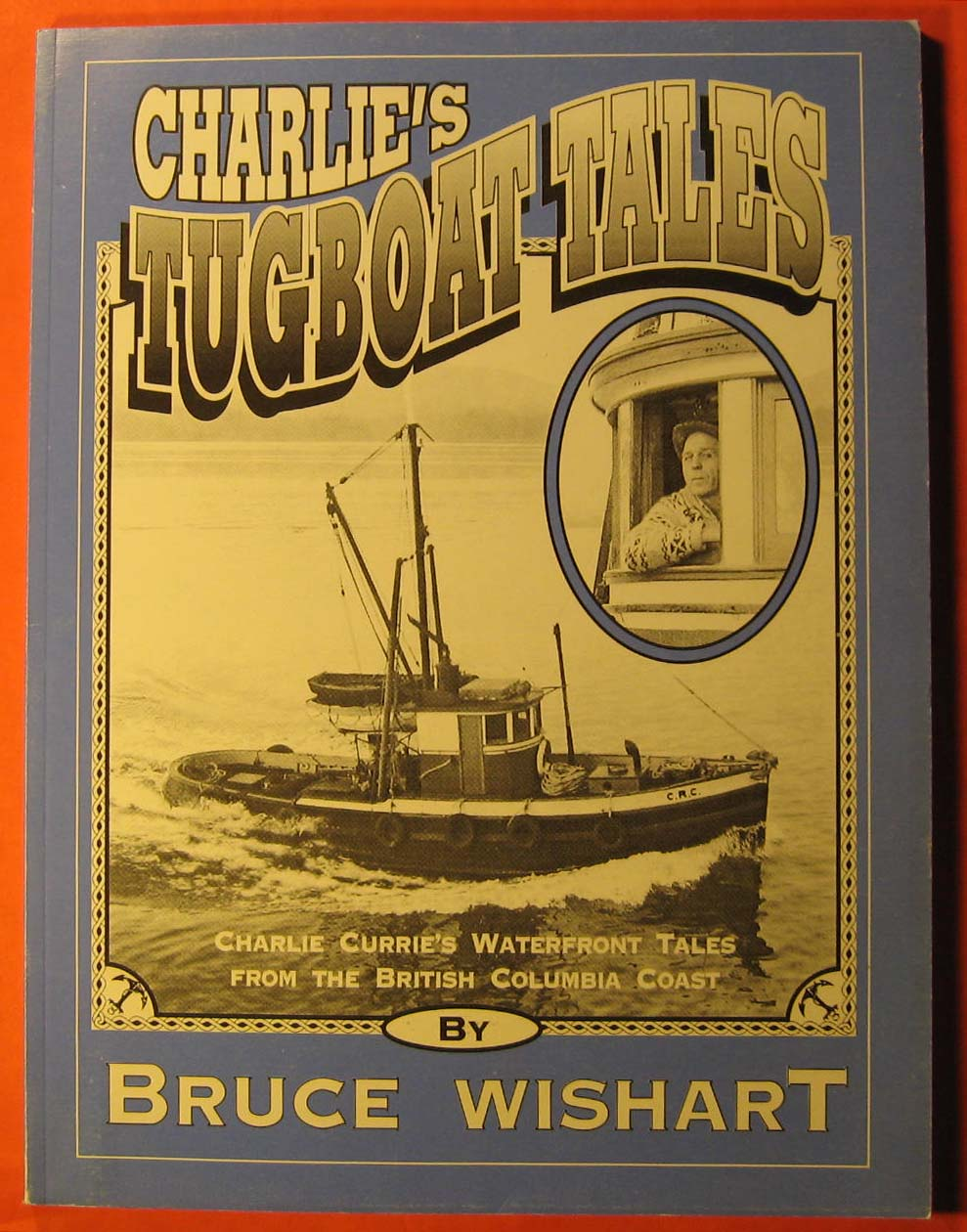 Image for Charlie's Tugboat Tales:  Charlie Currie's Waterfront Tales from the British Columbia Coast