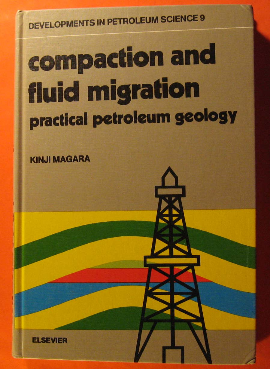 Image for Compaction and Fluid Migration: Practical Petroleum Geology Fundamentals of Numerical Reservoir Simulation (Developments in Petroleum Science 9)