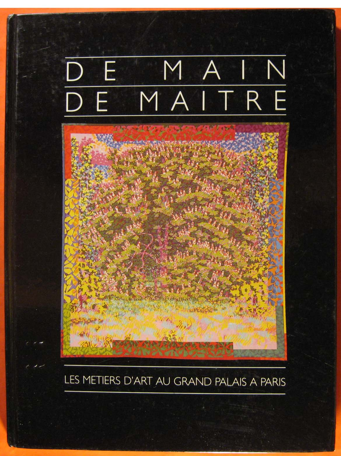 Image for De main de Maitre: les métiers d'art au grand palais à Paris