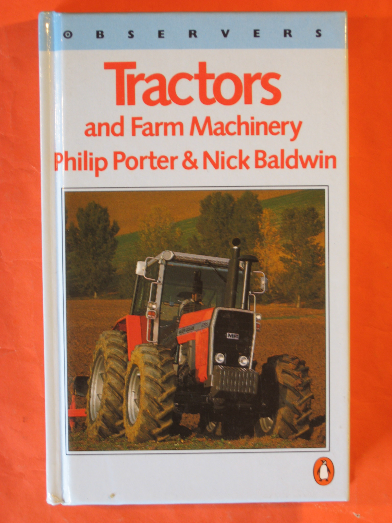 Observers Tractors and Farm Machinery, Porter, Philip; Baldwin, Nick