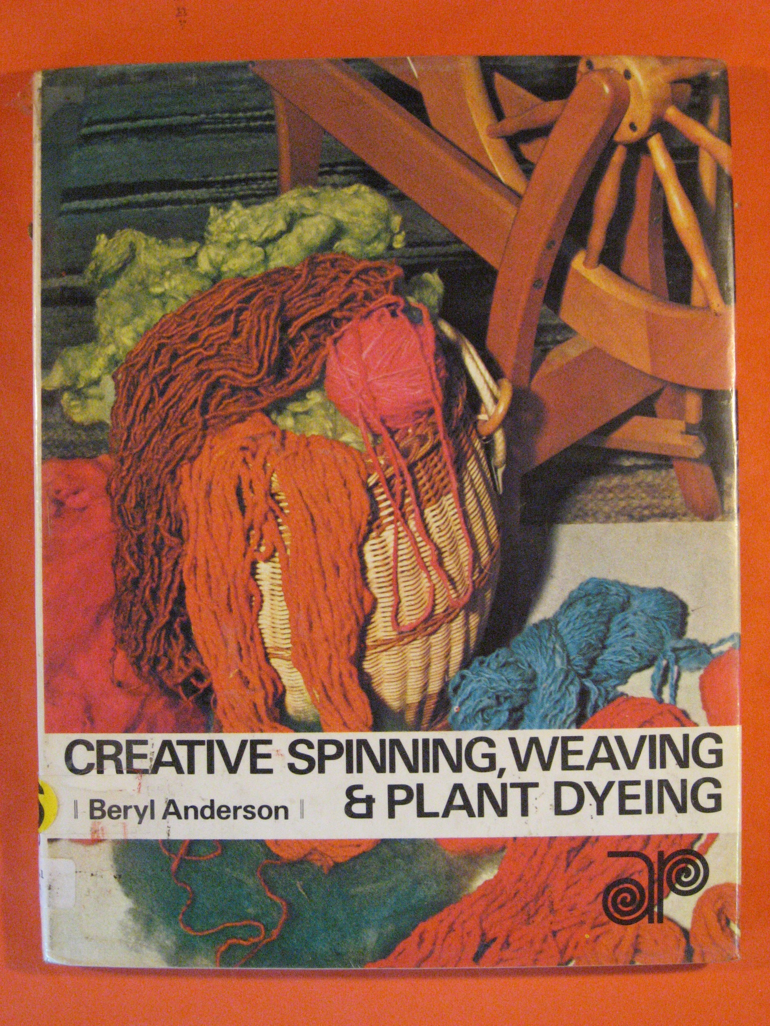Creative Spinning, Weaving and Plant-Dyeing, Anderson, Beryl