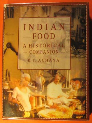 Indian Food: A Historical Companion, Achaya, K. T.