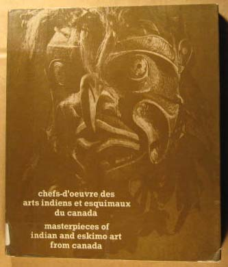 Image for Chefs-d'oeuvre Des Arts Indiens et Esquimaux Du Canada/Masterpieces of Indian and Eskimo Art from Canada