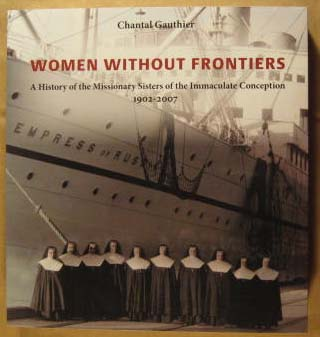 Image for Women Without Frontiers:  A History of the Missionary Sisters of the Immaculate Conception 1902-2007