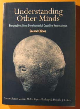 Understanding Other Minds: Perspectives from Developmental Cognitive Neuroscience, Baron-Cohen, Simon; Tager-Flusberg, Helen; Cohen, Donald J.   (eds.)