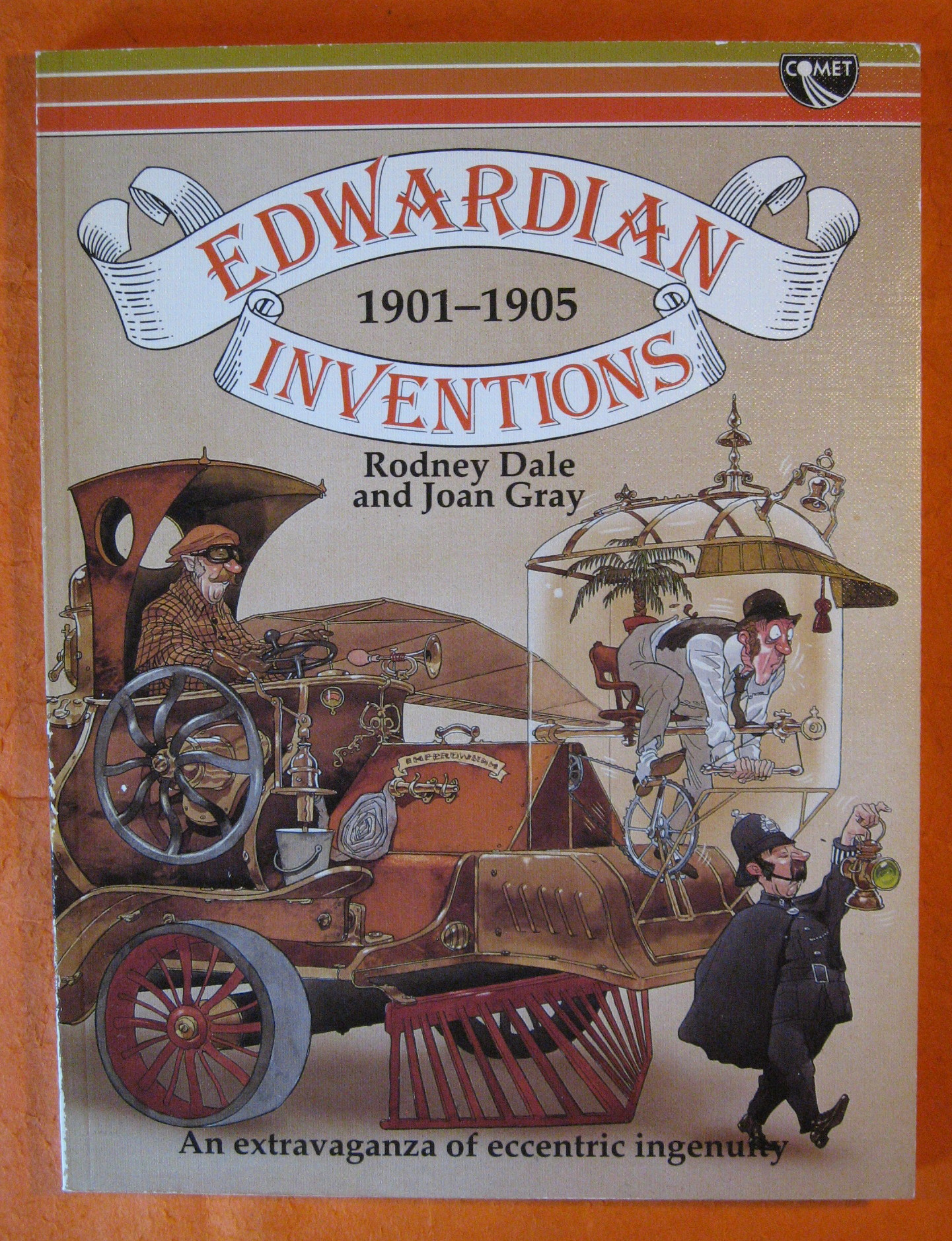 Edwardian Inventions 1901-1905:  An Extravaganza of Eccentric Ingenuity, Dale, Rodney; Gray, Joan