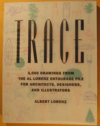 Image for Trace: 3,000 Drawings from the Al Lorenz Entourage File for Architects, Designers, and Illustrators