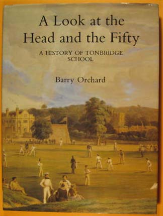 Image for Look at the Head and the Fifty : History of Tonbridge School