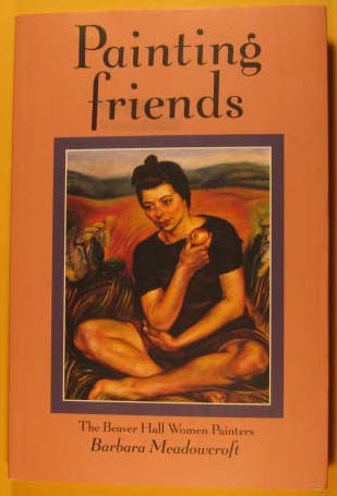 Image for Painting Friends: The Beaver Hall Woman Painters
