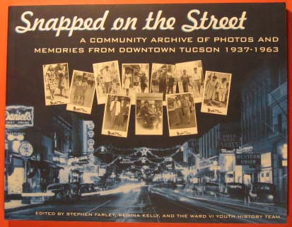 Image for Snapped on the Street:  A Community Archive of Photos and Memories from Downtown Tucson 1937-1963