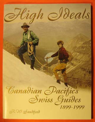 Image for High Ideals:  Canadian Pacific's Swiss Guides 1899-1999