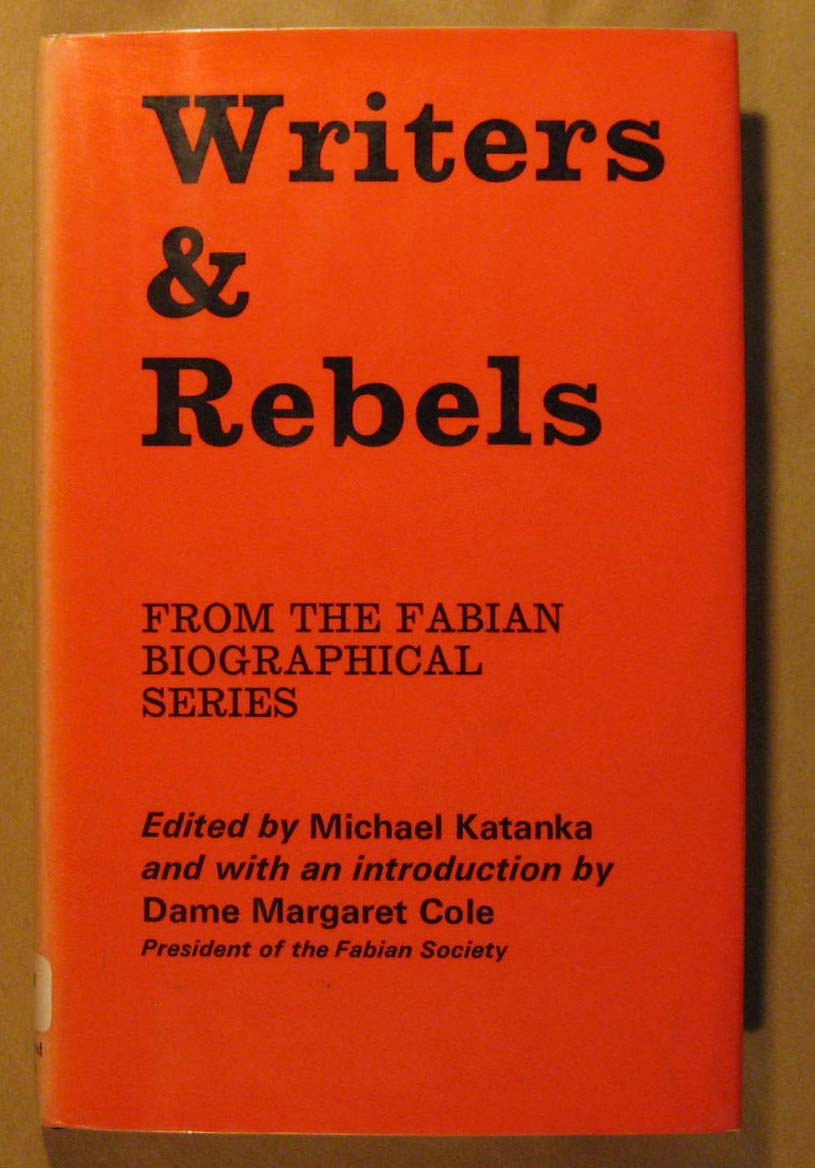 Writers and Rebels: From the Fabian Biographical Series, Katanka, Michael