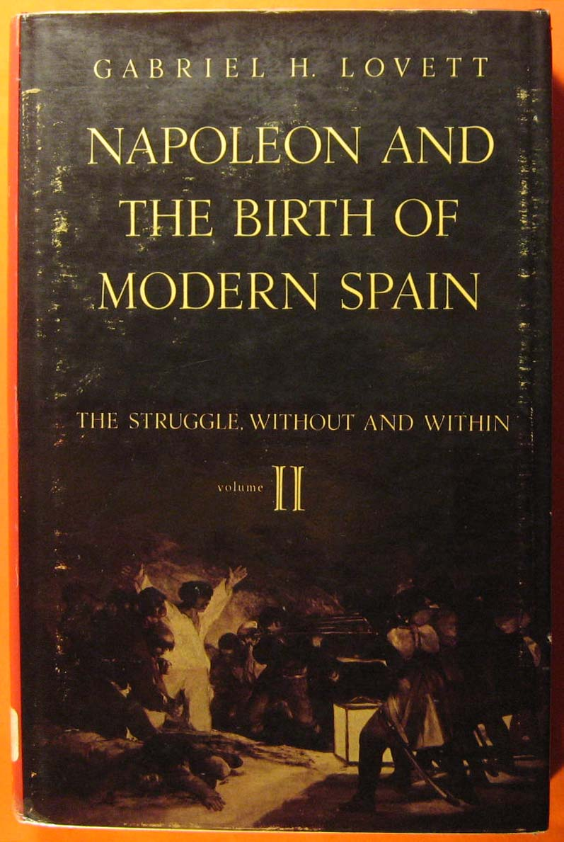 Image for Napoleon and the Birth of Modern Spain:Vol. I: The Challenge of the Old Order, Vol.  II: The Stuggle, Without and Within