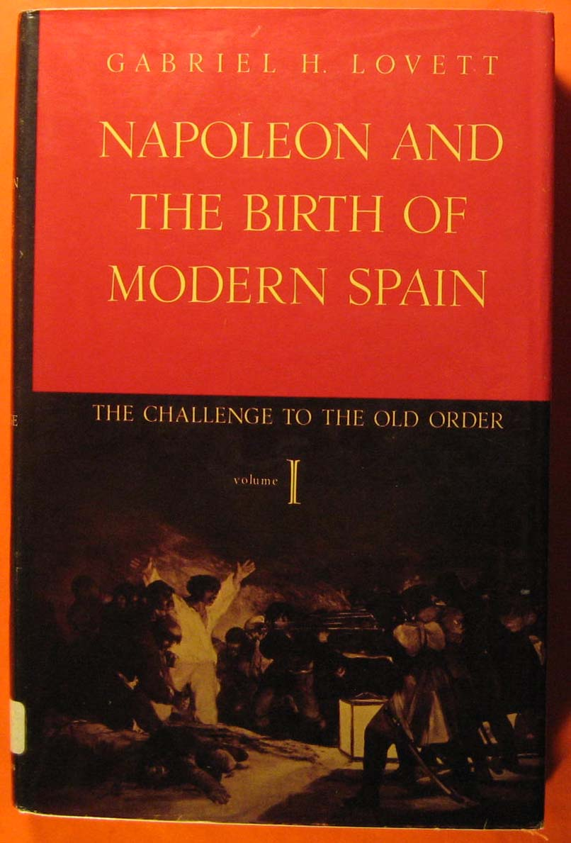 Image for Napoleon and the Birth of Modern Spain:Vol. I: The Challenge of the Old Order, Vol.  I:  The Challenge to the Old Order
