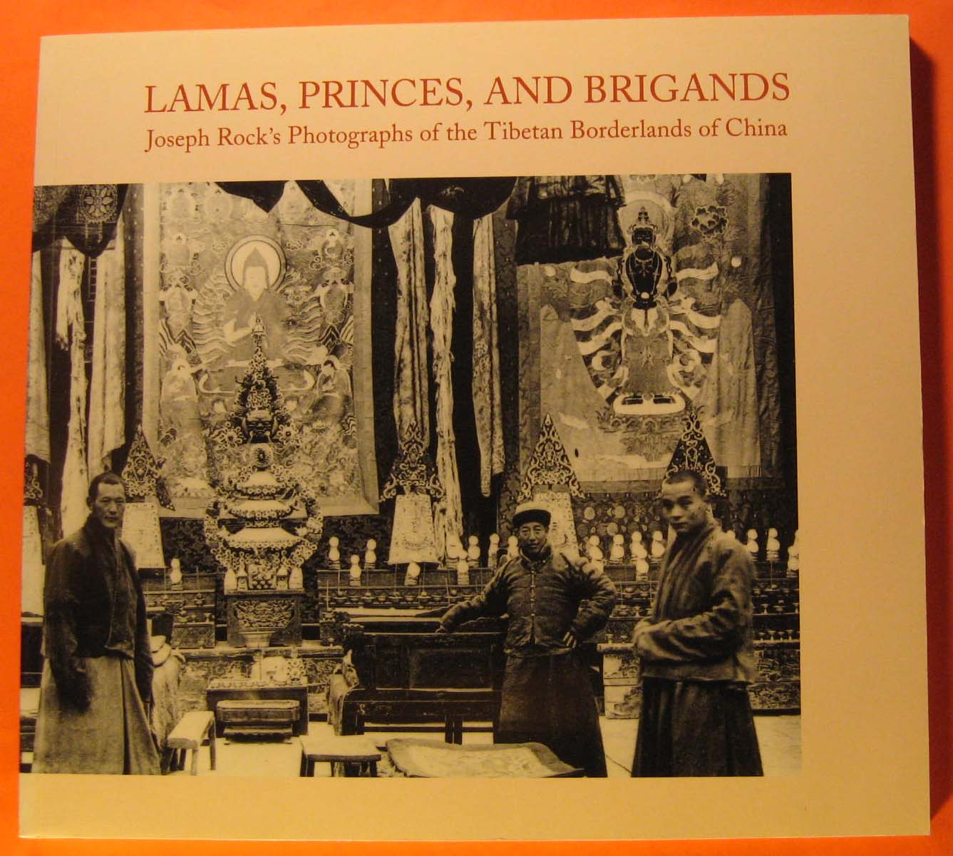 Lamas, Princes, and Brigands: Joseph Rock's Photographs of the Tibetan Borderlands of China