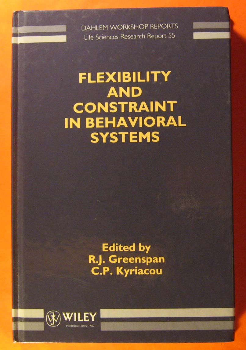 Image for Flexibility and Constraint in Behavioral Systems: Report of the Dahlem Workshop on Flexibility and Constraint in Behavioral Systems (Dahlem Workshop)