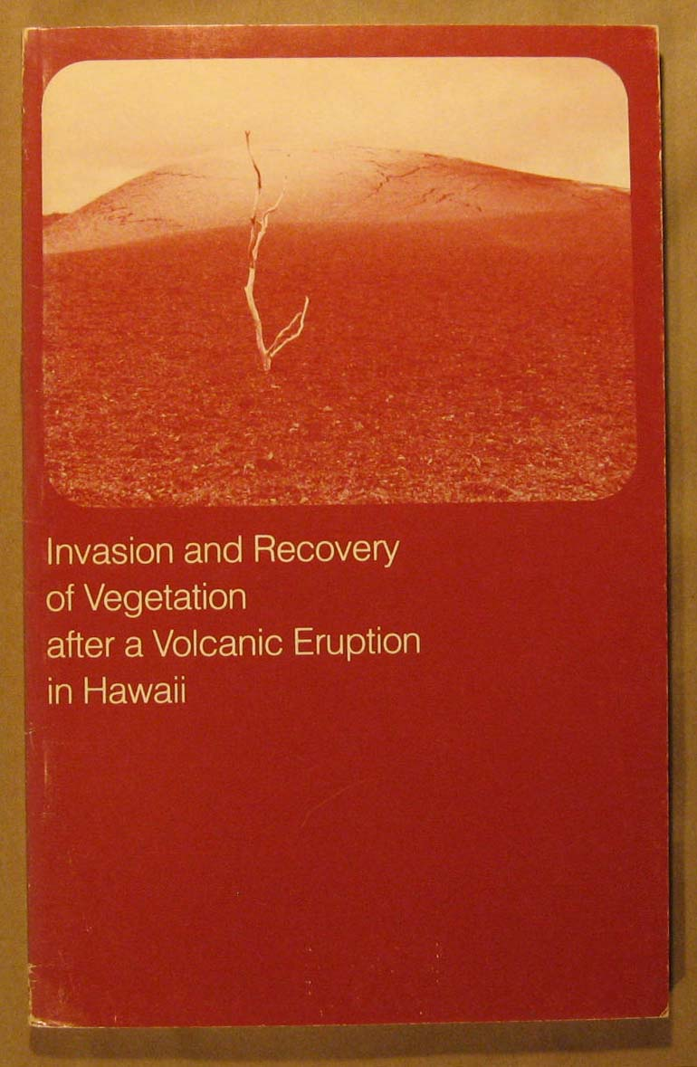 Invasion and Recovery of Vegetation After a Volcanic Eruption in Hawaii, Smathers, Garrett A. & Dieter Mueller-Dombois