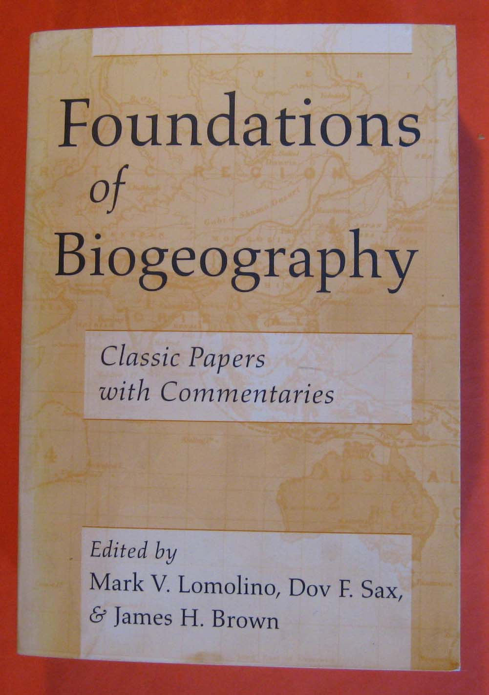Foundations of Biogeography: Classic Papers With Commentaries, Lomolino, Mark V.