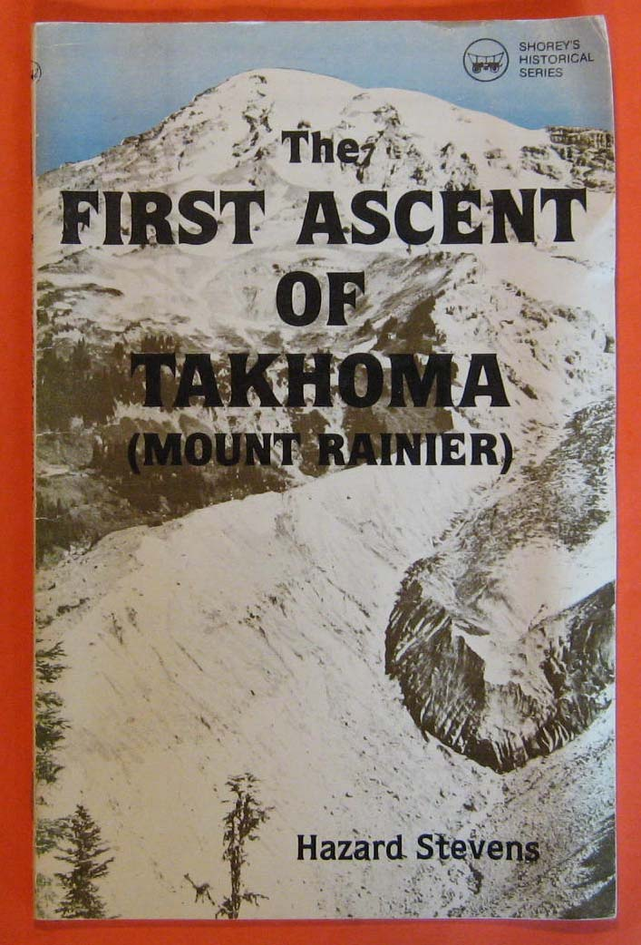 Image for First Ascent of Takhoma (Mount Rainier) (Shorey's historical series), The