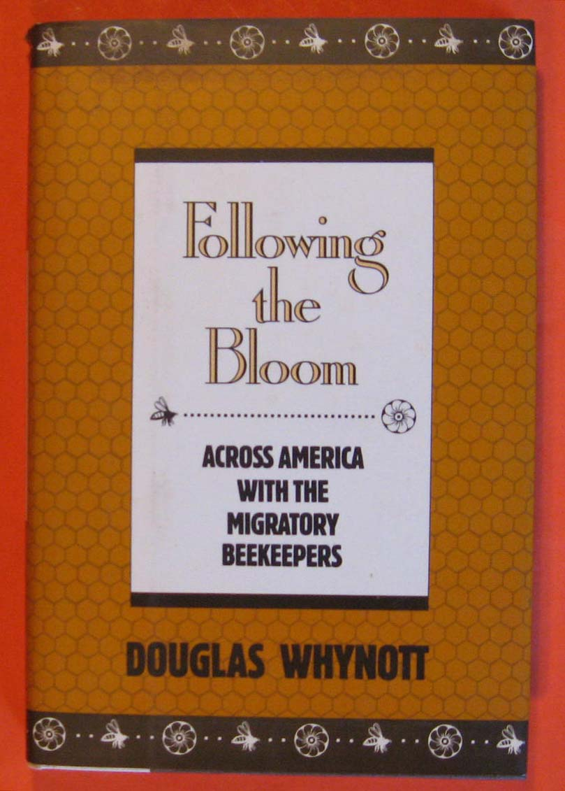 Image for Following the Bloom: Across America With the Migratory Beekeepers