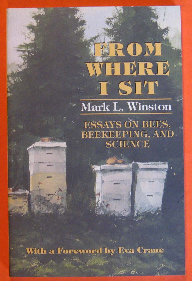 Image for From Where I Sit: Essays on Bees, Beekeeping, and Science
