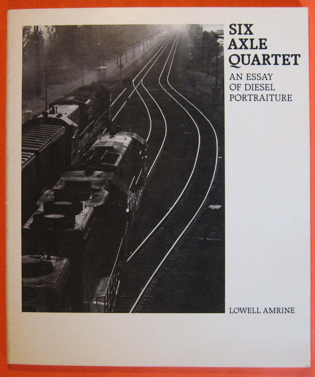 Image for Six Axle Quartet: An Essay of Diesel Portraiture