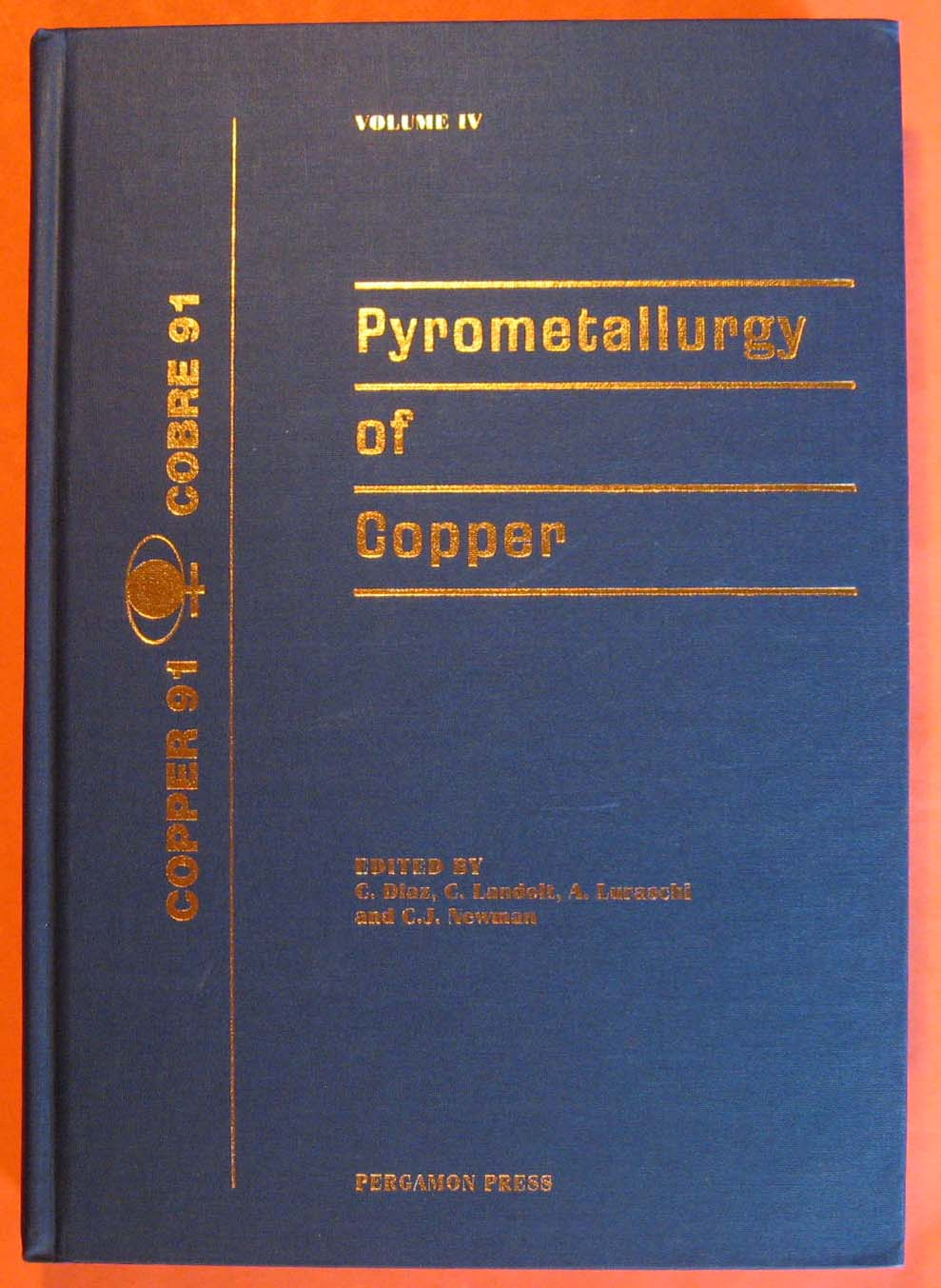 Image for Pyrometallurgy of Copper; Vol. 4 of the Proceedings of the Copper 91-Cobre 91 International Symposium: August 18-21, 1991, Ottawa, Canada