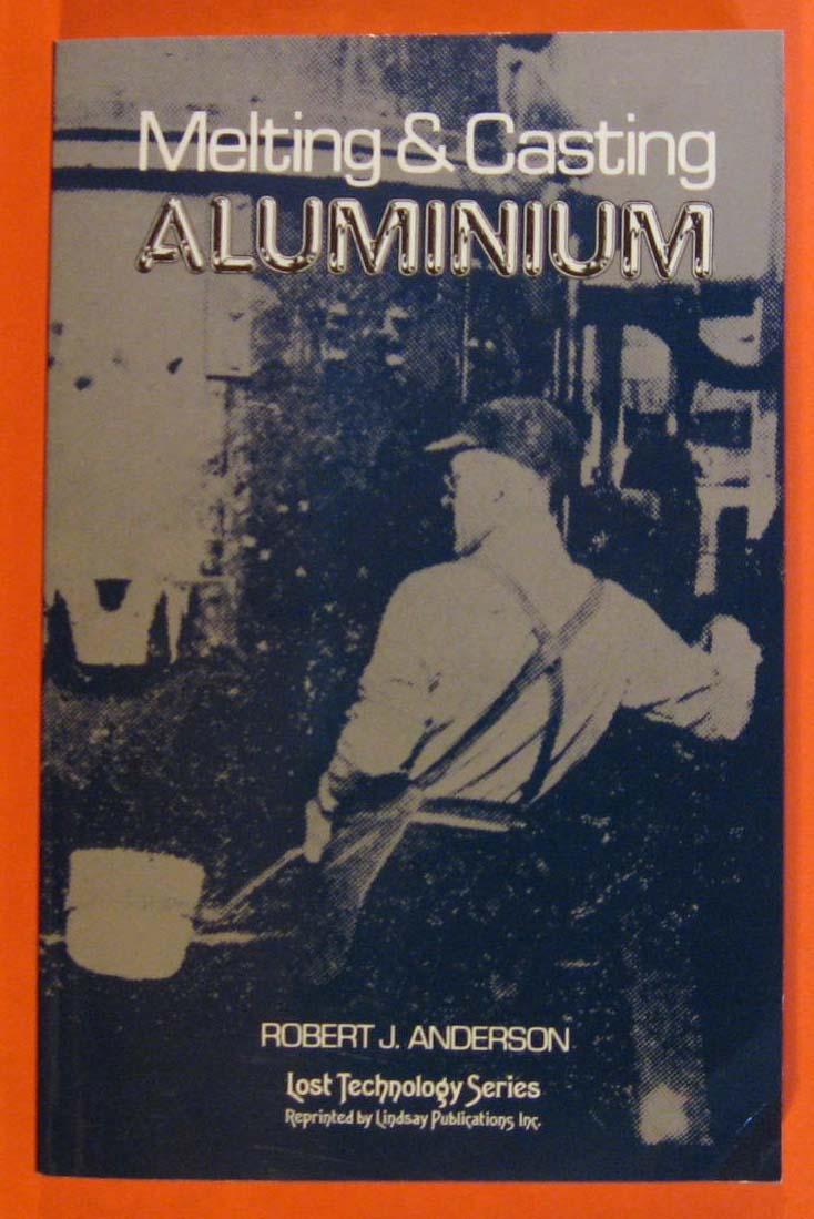 Image for Melting and Casting Aluminum (Lost Technology Series)
