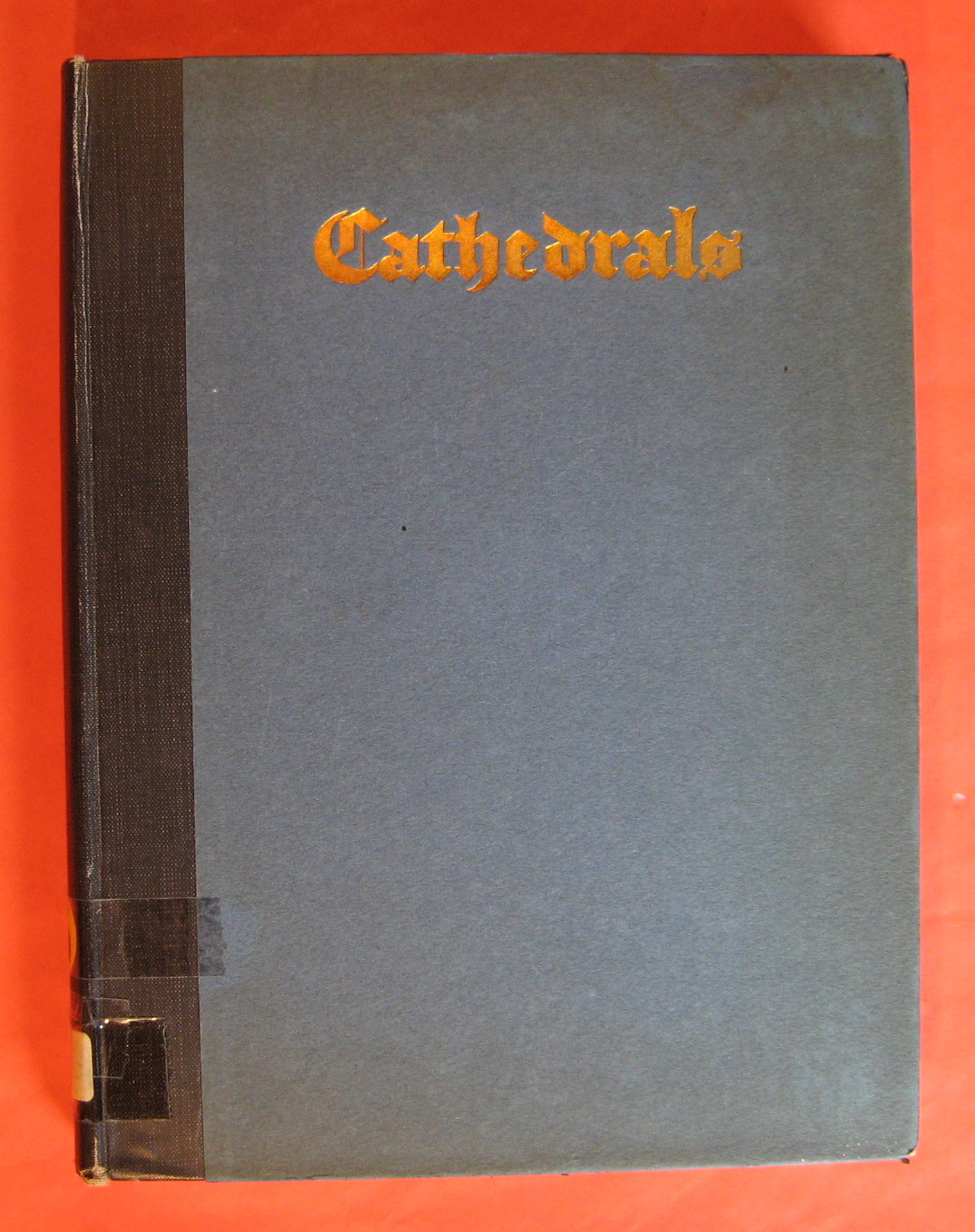 Cathedrals with Seventy-four Illustrations By Photographic Reproduction and Seventy-four Drawings