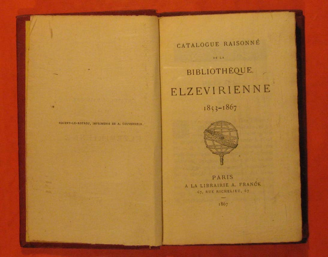 Catalogue Raisonne De La Bibliotheque Elzevirienne 1853-1867