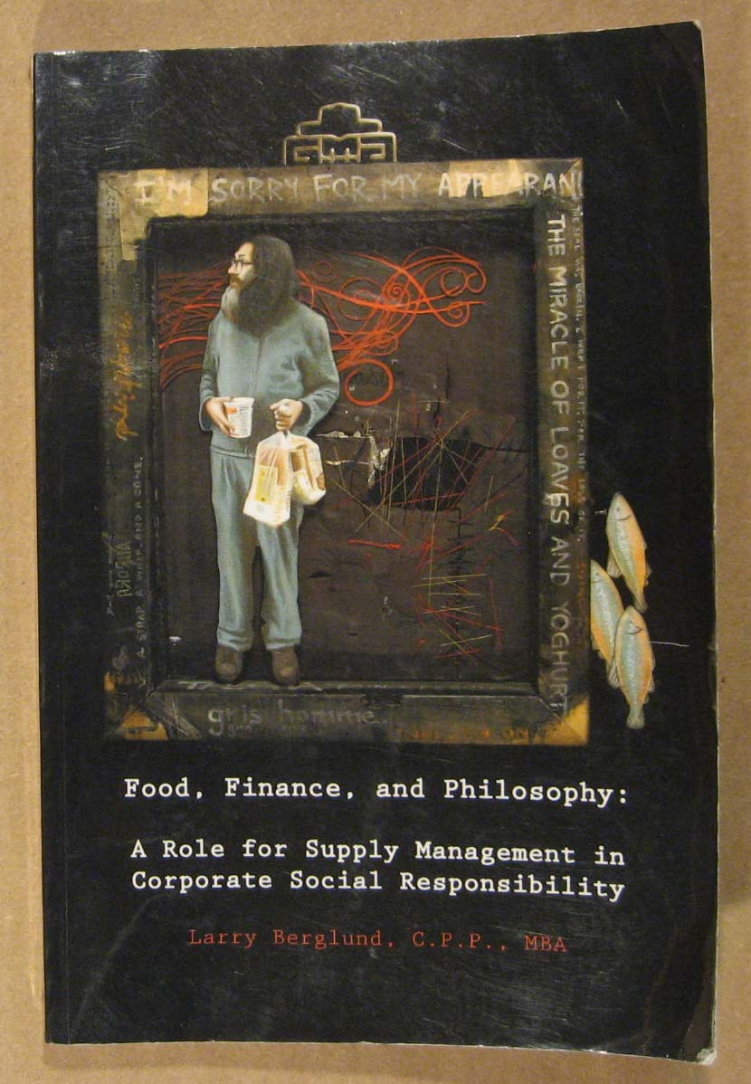Image for Food, Finance and Philosophy:  A Role for Supply Management in Corporate Responsibility