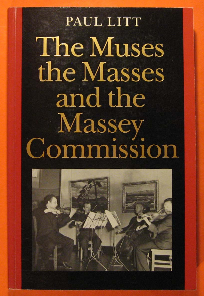 The Muses, the Masses, and the Massey Commission, Litt, Paul