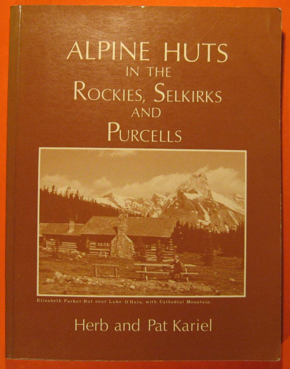 Image for Alpine Huts in the Rockies, Selkirks, and Purcells