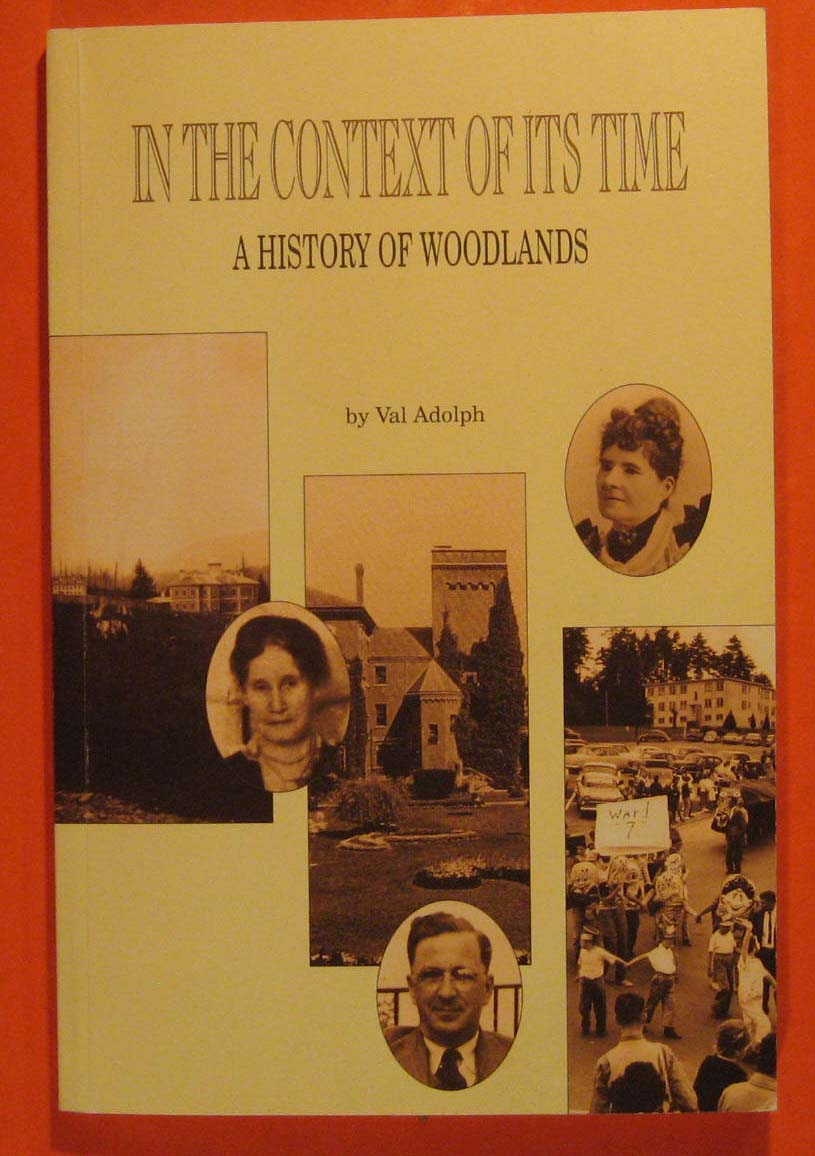 In the Context of Its Time: A History of Woodlands, Adolph, Val