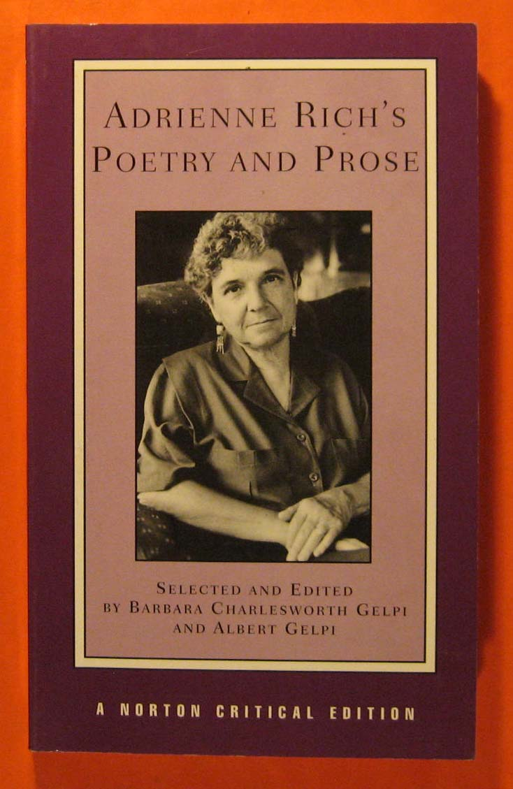 Adrienne Rich's Poetry and Prose: Poems Prose Reviews and Criticism, Rich, Adrienne; Gelpi, Barbara Charlesworth
