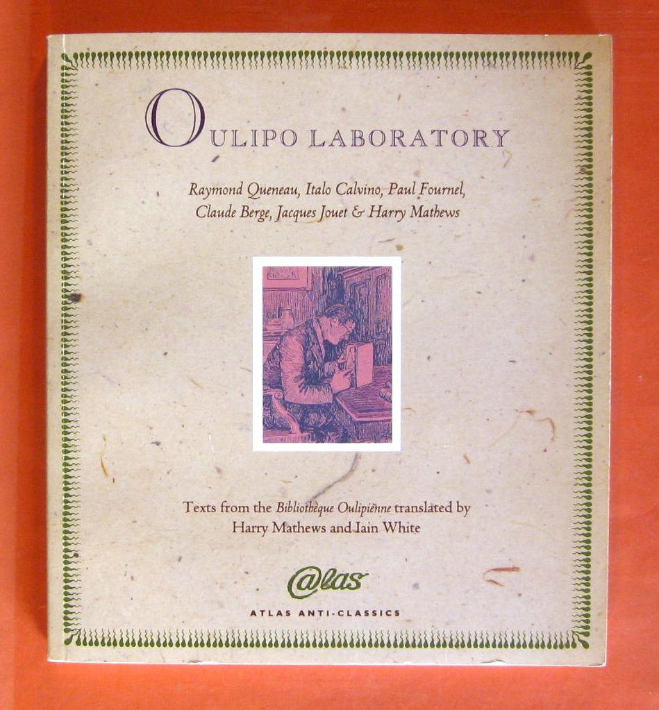 Oulipo Laboratory: Texts from the Bibliotheque Oulipienne, Queneau, Raymond; Mathews, Harry; Fournel, Paul; Berge, Claude
