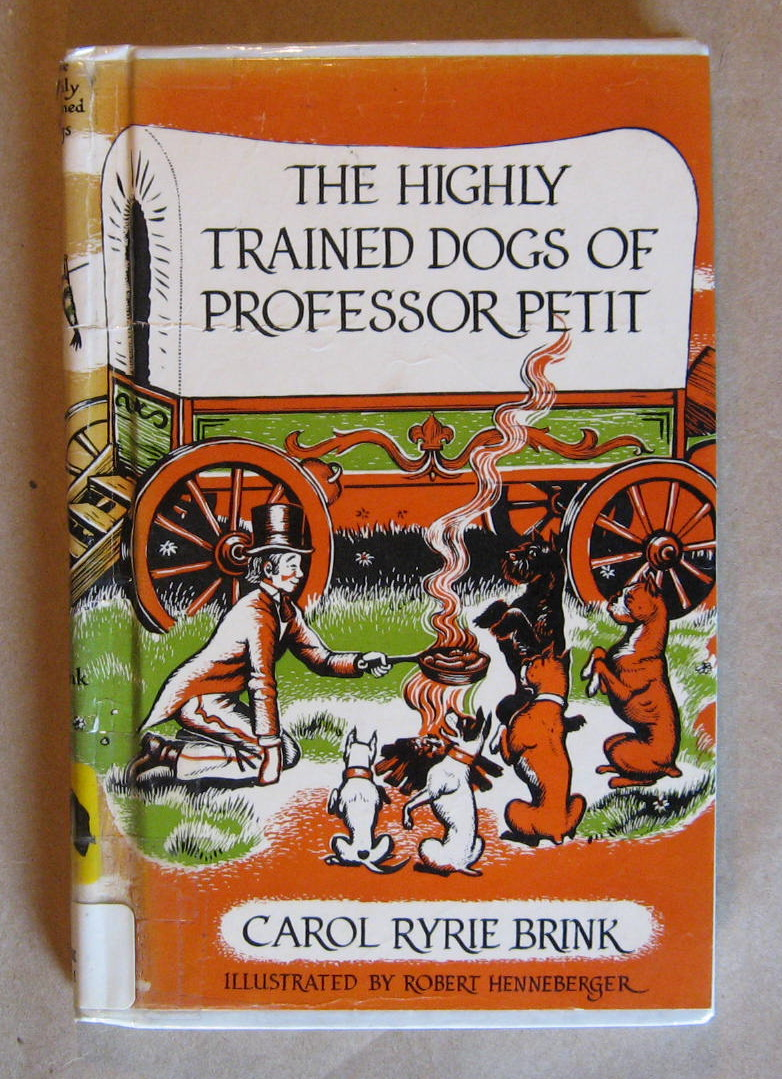 The Highly Trained Dogs of Professor Petit, Brink, Carol Ryrie