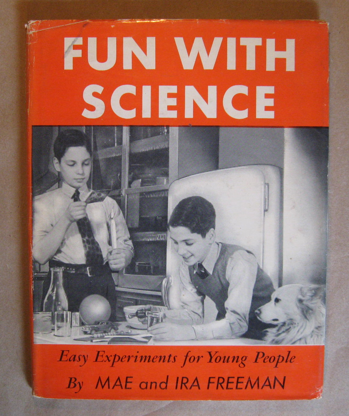 Fun With Science:  Easy Experiments for Young People, Freeman, Mae and Ira